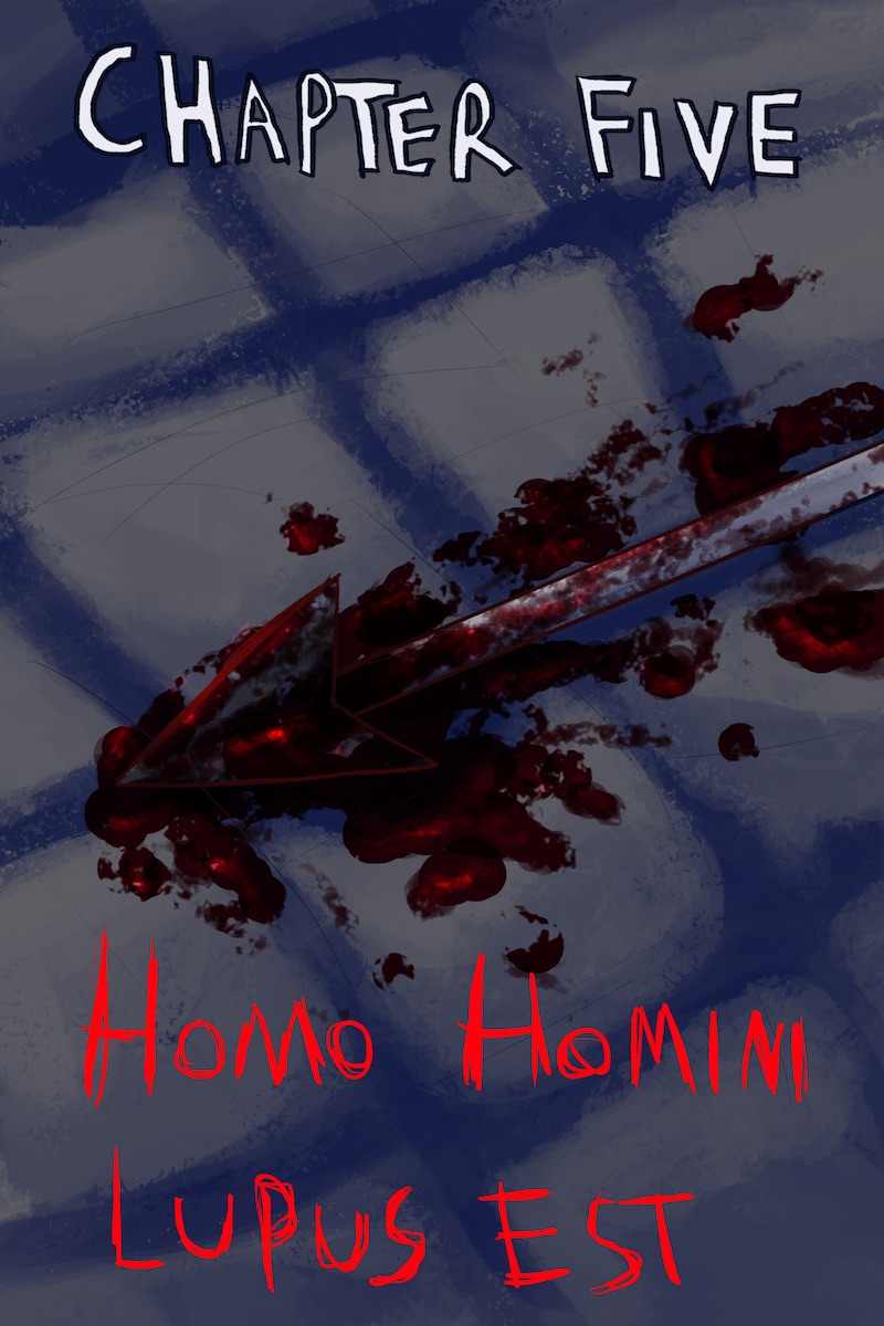 Chapter Five: Homo Homini Lupus Est