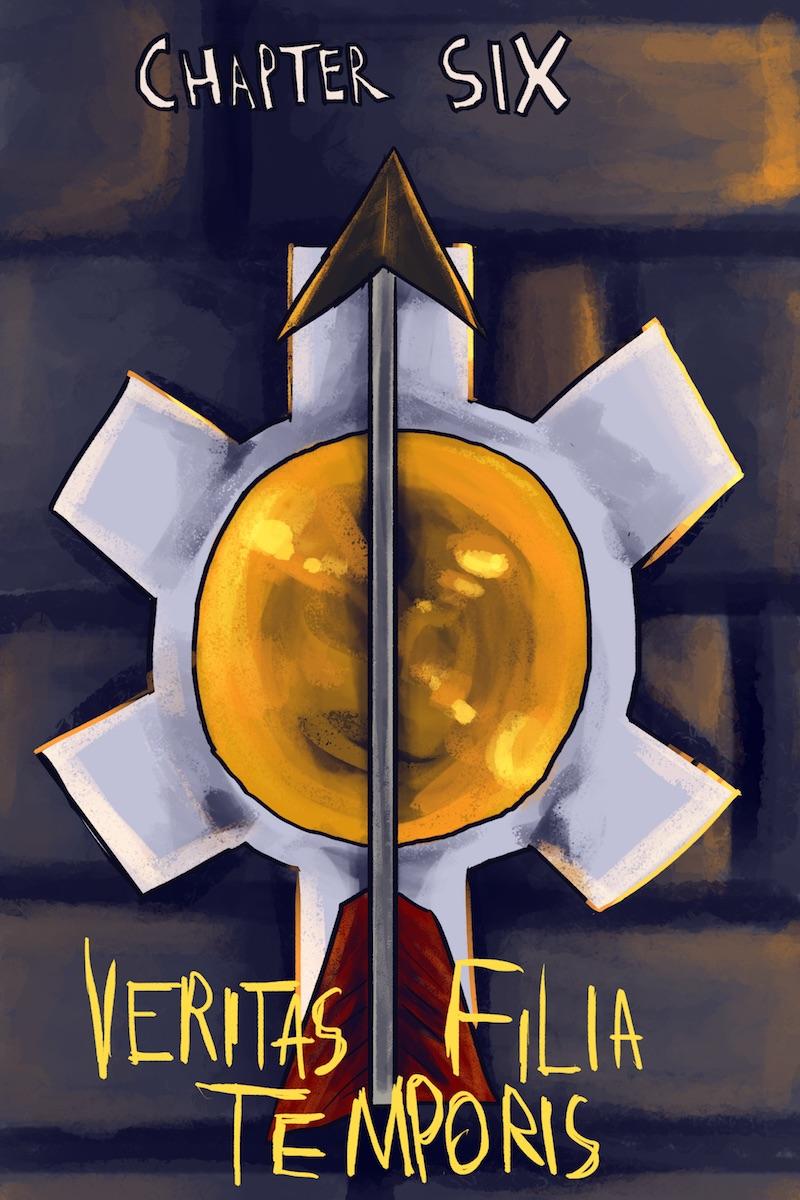 Chapter Six: Veritas Filia Temporis